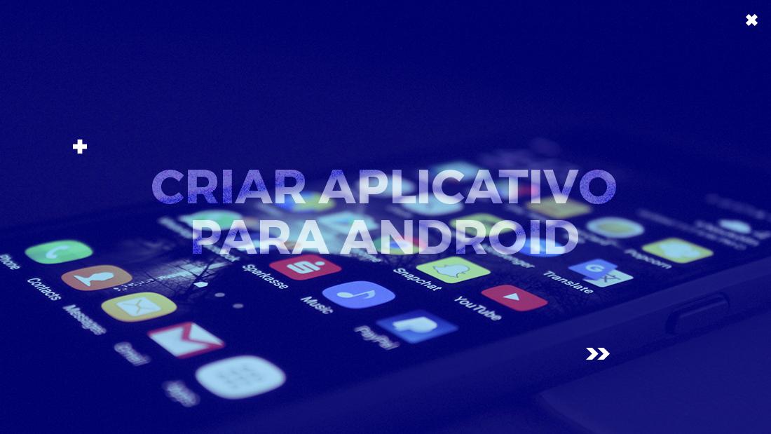 como criar um aplicativo para android