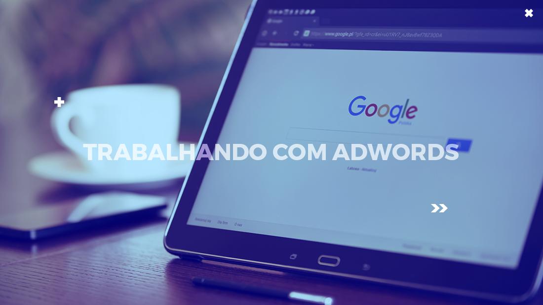 como trabalhar com google adwords