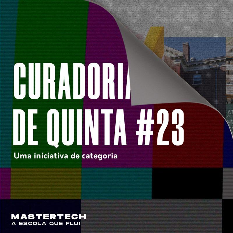 Curadoria de Quinta #23