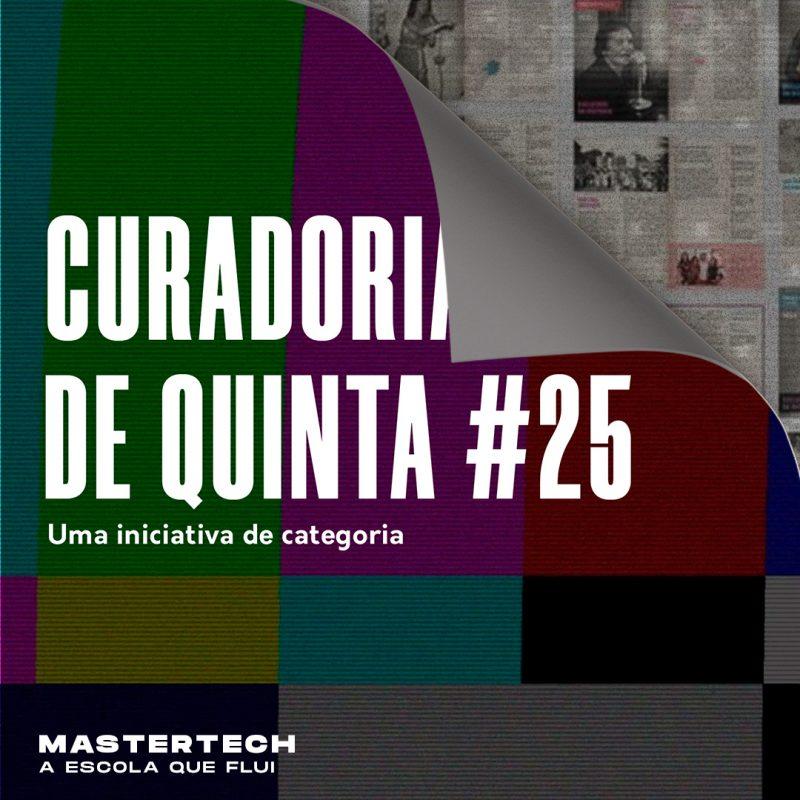 Curadoria de Quinta #25