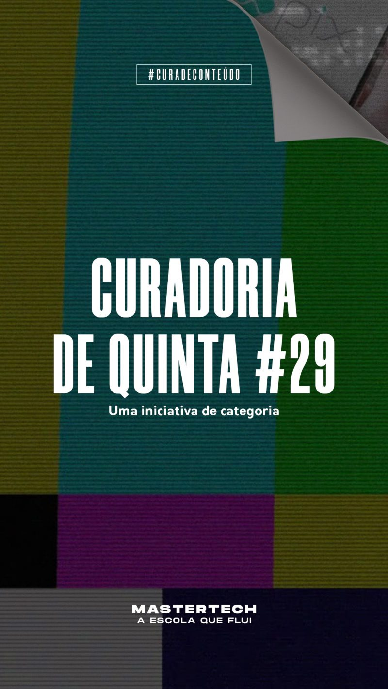 Curadoria de Quinta #29